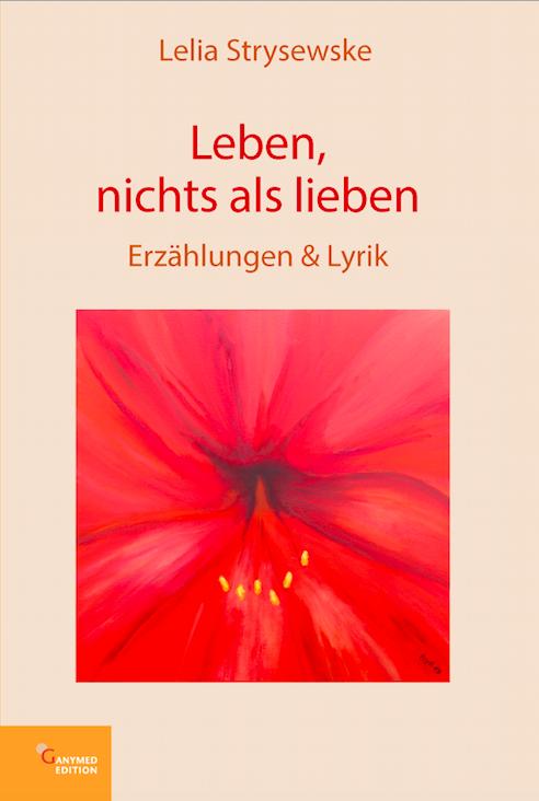 Buchcover Lelia Strysewske - Leben, nichts als lieben